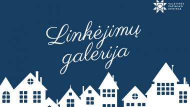 """Konkurso """"2021 metais linkiu Lietuvai, kad…"""" linkėjimų galerija"""