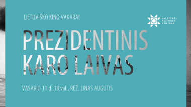 Lietuviško kino vakarai II Prezidentinis karo laivas