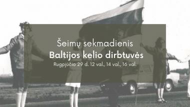 Šeimų sekmadienis II Baltijos kelio dirbtuvės