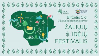 Žaliųjų idėjų festivalis Valstybės pažinimo centre. Susitinkame birželio 5!